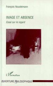 Image Et Absence ; Essai Sur Le Regard - Intérieur - Format classique