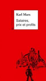 Salaires, prix et profits ; la théorie marxiste de la plue-value - Intérieur - Format classique