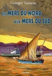 Des Mers Du Nord Aux Mers Du Sud - Couverture - Format classique