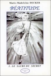 Beatitude - Le Sacre Du Secret - Couverture - Format classique