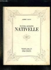 Claude Adolphe Nativelle 1812 - 1889. Histoire D Une Vie Dans L Histoire D Une Epoque. - Couverture - Format classique