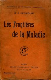 Les Frontieres De La Maladie. Collection : Bibliotheque De Philosophie Scientifique. - Couverture - Format classique