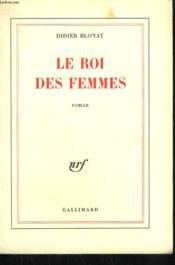 Le Roi Des Femmes. - Couverture - Format classique