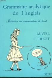 Grammaire Analytique De L'Anglais. Initiation Au Commentaire De Texte. - Couverture - Format classique