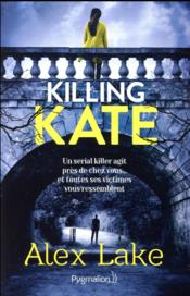 Vente livre :  Killing Kate  - Alex Lake