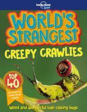 Vente  World's strangest creepy crawlies (édition 2018)  - Collectif Lonely Planet