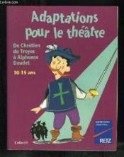 Adaptations Pour Le Theatre 10-15 Ans - Couverture - Format classique