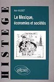 Le Mexique ; économies et sociétés - Couverture - Format classique