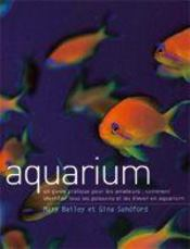 Aquarium: Un guide pratique pour les amateurs: comment identifier tous les poissons et les élever en aquarium - Couverture - Format classique