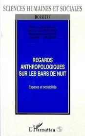 Regards Anthropologiques Sur Les Bars De La Nuit ; Espaces Et Sociabilites - Intérieur - Format classique