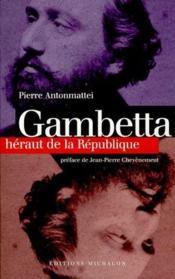 Gambetta ; héraut de la république - Couverture - Format classique