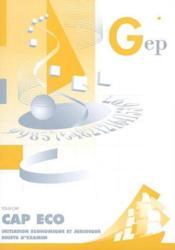 Cap Eco. Initiation Economique Et Juridique. Sujets D'Examentous Cap. - Couverture - Format classique
