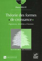 Théorie des formes de croissance ; digitations, dendrites et flammes - Intérieur - Format classique