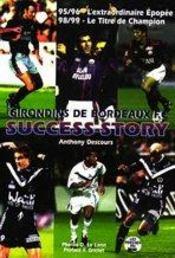 Success Story Les Girondins De Bordeaux Fc 95/96 98/99 - Intérieur - Format classique