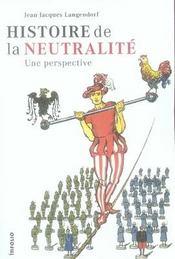 Histoire de la neutralité ; une perspective - Intérieur - Format classique