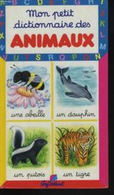 Mon Petit Dictionnaire ; Animaux - Couverture - Format classique