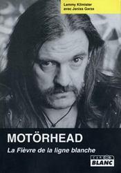 Motörhead ; la fièvre de la ligne blanche - Intérieur - Format classique