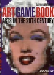 Vente livre :  Art game book ; arts in the 20th century  - David Rosenberg