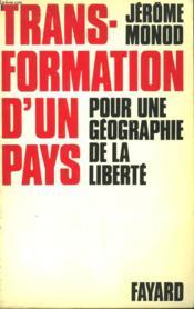 Transformation D'Un Pays Pour Une Geographie De La Liberte. - Couverture - Format classique