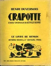 Crapotte. 23 Bois Originaux De Achille Ouvre. Le Livre De Demain N° 8. - Couverture - Format classique