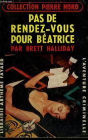 Pas De Rendez-Vous Pour Beatrice. Collection L'Aventure Criminelle N° 77. - Couverture - Format classique