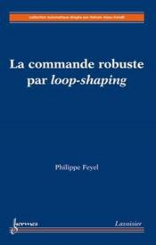 Vente  La Commande Robuste Par Loop-Shaping (Collection Automatique)  - Feyel Philippe