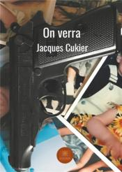 Vente livre :  On verra  - Jacques Cukier