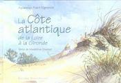 La côte Atlantique ; de la Loire à la Gironde - Intérieur - Format classique