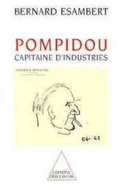 Pompidou, capitaine d'industries - Couverture - Format classique