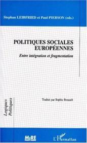 Politiques sociales européennes : entre intégration et fragmentation - Couverture - Format classique