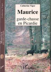 Maurice Garde-Chasse En Picardie - Couverture - Format classique