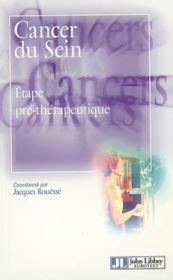 Cancer Du Sein : Etape Pre-The Rapeutique - Couverture - Format classique
