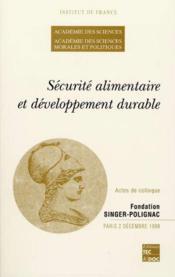 Securite Alimentaire Et Developpement Durable (Actes De Colloque De L'Academie Des Sciences Et De L - Couverture - Format classique