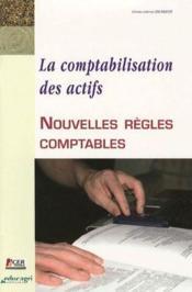 La comptabilisation des actifs ; nouvelles règles comptables - Couverture - Format classique
