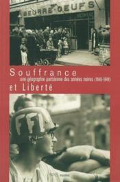 Souffrance et liberte - une geographie parisienne des annees noires (1940-1944) - Couverture - Format classique