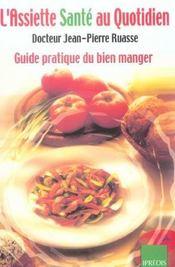 L'Assiette Sante Au Quotidien. Guide Pratique Du Bien Manger. - Intérieur - Format classique
