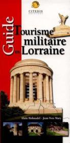 Guide du tourisme militaire en Lorraine - Couverture - Format classique