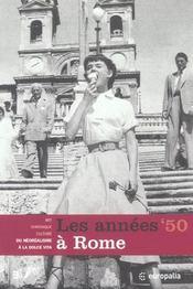 LES ANNEES 50 A ROME. Art, Chronique, Culture : du Néo-réalisme à la Dolce Vita. Catalogue d'exposition - Intérieur - Format classique