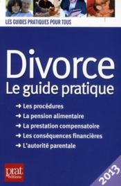 Vente livre :  Divorce ; le guide pratique ; 2013  - Emmanuelle Vallas-Lenerz
