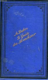 Le Guide Du Bonheur. Premiere Partie - Couverture - Format classique