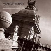 Palais Longchamp, monumental et secret  - Michel Eisenlohr