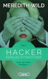 Hacker t.2 ; fatales attractions  - Meredith Wild