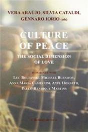 Vente livre :  Culture of peace ; the social dimension of love  - Yves Le Hen - Gennaro Iorio - Silvia Cataldi - Vera Araujo
