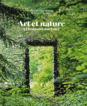 Vente  Art et nature à Chaumont-sur-Loire  - Colleu-Dumond Chanta - Colleu-Dumond / Sand - Chantal Colleu-Dumond - Eric Sander