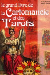 Le grand livre de la cartomancie et des tarots ; pour prédire l'avenir - Couverture - Format classique