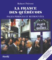 La France Des Quebecois: Pages Perdues Et Retrouvees - Couverture - Format classique