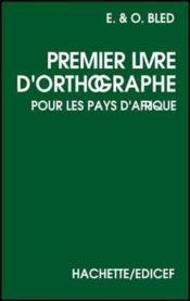 Premier Livre D'Orthographe Bled - Couverture - Format classique