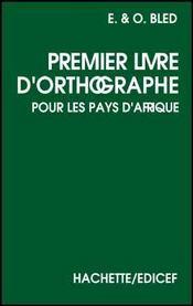 Premier Livre D'Orthographe Bled - Intérieur - Format classique