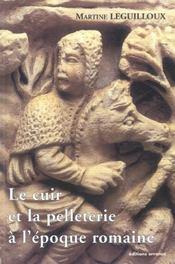 Le Cuir Et La Pelleterie A L'Epoque Romaine - Intérieur - Format classique
