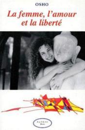 La femme, l'amour et la liberté - Couverture - Format classique